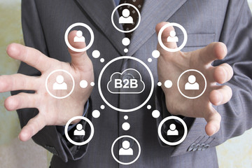 Businessman presses button cloud b2b on virtual digital electronic user interface