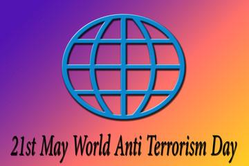 Globe shape with written World anti terrorism day 21st may.