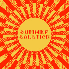 Concept Summer Solstice. Pop art style. Stylized sun and rays. Red and Yellow