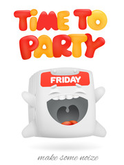 Friday time to party concept card with cartoon calendar character emoticon.