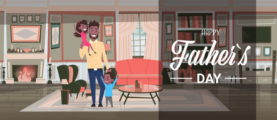 happy father day family holiday, african man dad hold daughter and son in living room greeting card flat vector illustration