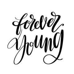 Forever young words. Hand drawn creative calligraphy and brush pen lettering, design for holiday greeting cards, prints, t-shirts and invitations.