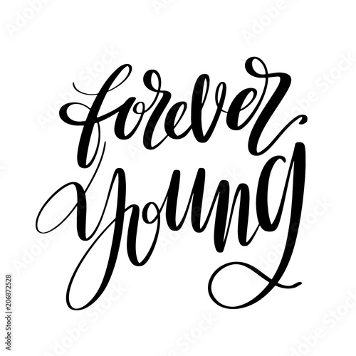 Forever Young Words Hand Drawn Creative Calligraphy And Brush Pen Lettering Design For Holiday
