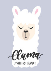 Llama with no drama inspirational card. Cute llama head drawing with lettering isolated in grey background. Vector motivational print for textile, invitations, greeting cards, cases etc.