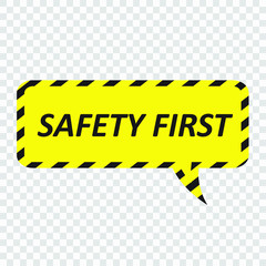 Sign: safety first in speech bubble, vector