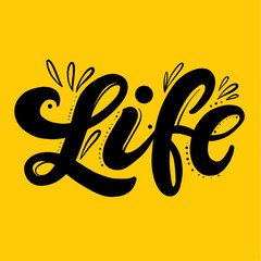 Life modern calligraphy. Hand drawn vector lettering.
