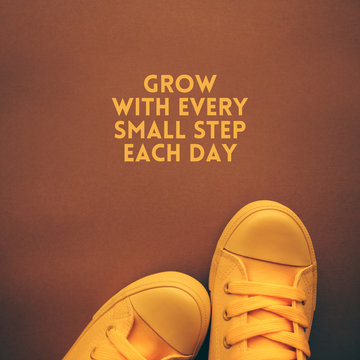 Grow with each small step eevry day motivational quote