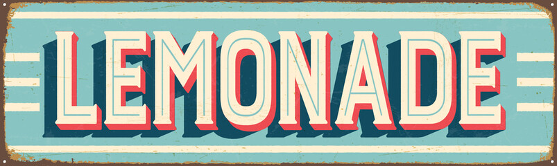 Vintage Style Vector Metal Sign - LEMONADE - Grunge effects can be easily removed for a brand new, clean design