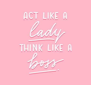 Act like a lady think like a boss Vector poster with lettering inscription, crown and heart. calligraphy isolated on pink background. Feminism slogan with hand drawn lettering. Print for poster, card.