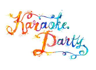 Karaoke party. Inscription of splash paint letters