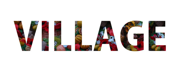 Village Word Photo Collage - Rural Life and Rustic Style of Farmer Market Concept