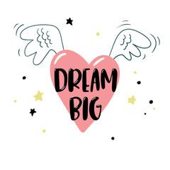 Cartoon winged heart and inscription Dream big. Vector illustration.
