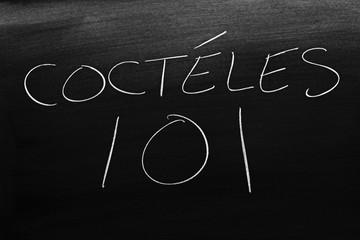 The words Cócteles 101 on a blackboard in chalk.  Translation: Cocktails 101