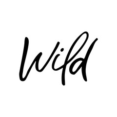 In de dag Positive Typography Hand drawn lettering card. The inscription: wild. Perfect design for greeting cards, posters, T-shirts, banners, print invitations.
