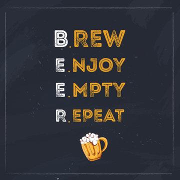 Brew Enjoy Empty Repeat beer typography quote for restaurant. Creative banner design.