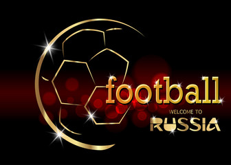 Football championship banner. Vector illustration of abstract golden soccer ball for your design. Text card : welcome to Russia