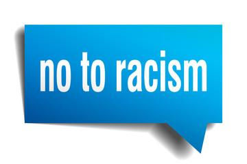 no to racism blue 3d speech bubble