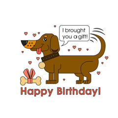 Happy Birthday card for dog lover. Happy dog of the breed of dachshund congratulates on his birthday