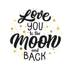 Hand lettering I love you to the moon and back, inscription isolated on white background with stars. Can be used for Valentine's day design.