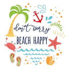 Funny summer vacation text Don't worry beach happy with hand drawn doodle summer icons