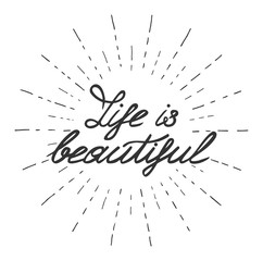 calligraphy lettering composition Life is beautiful