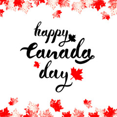 Happy Canada Day hand drawn black lettering with red mapple leaves on top and bottom