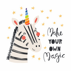Hand drawn vector illustration of a cute funny zebra with a unicorn horn, lettering quote Make your own magic. Isolated objects. Scandinavian style flat design. Concept for children print.