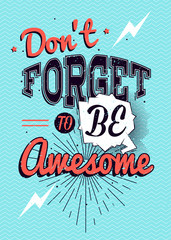 Motivational typography vector poster, Don't forget to be awesome