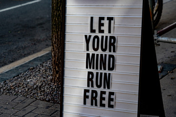 let your mind run free sign