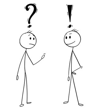 Cartoon stick man drawing conceptual illustration of two men or businessmen talking. One with question mark above head and second with exclamation symbol.