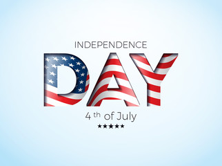 Independence Day of the USA Vector Illustration with Flag in Cutting Lettering. Fourth of July Design on Light Background for Banner, Greeting Card, Invitation or Holiday Poster.