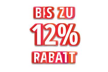 bis zu 12% Rabatt - weißer Hintergrund rote Schrift für Symbol / Schild