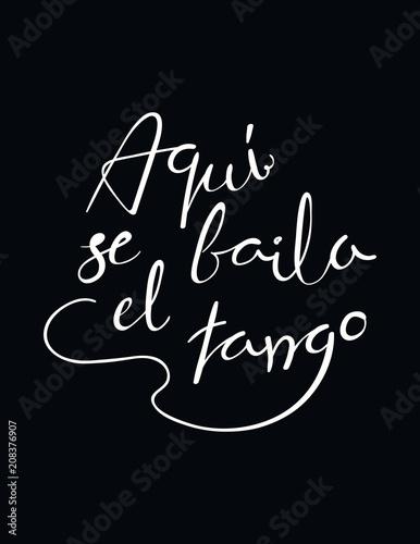 Hand written lettering quote Aqui se baila el tango in