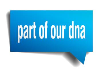 part of our dna blue 3d speech bubble