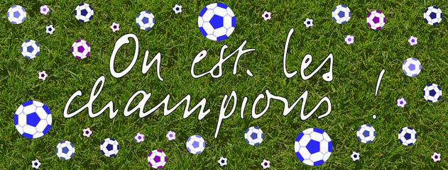 On est les champions - Coupe du monde de foot
