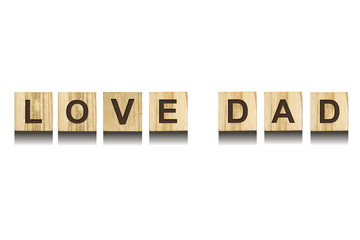 Love Dad inscription on wooden cubes on white background, isolated. Happy Father's Day Concept. Greetings and gifts.