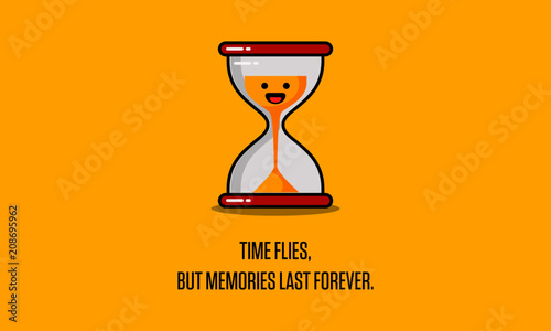 Time Flies But Memories Last Forever Motivational Quote Vector