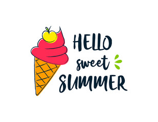 Hello sweet summer. Funny summer element with text - concept of a banner. Vector.
