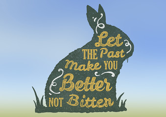 "Motivational Quote ""Let The Past Make You Better Not Bitter"""