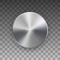 Fototapete - Metal circle badge, blank button template with metallic texture, chrome, silver, steel and realistic shadow and transparent background for logo, design concepts, web, apps. Vector illustration.
