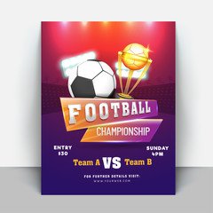 Football Championship flyer or banner designs with match details and golden trophy with football.
