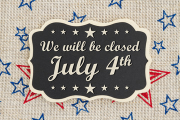 We will be closed July 4th Independence Day message