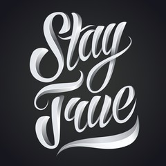 Stay true lettering