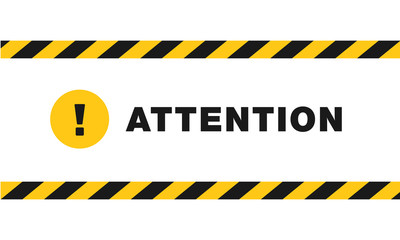 """Attention sign between black and yellow striped ribbons isolated on white background. Yellow circle with exclamation point and text """"attention"""". Design with attention icon for banner or signboard."""