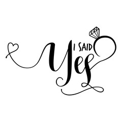 I said Yes\' -Hand lettering typography text in vector eps 10 ...