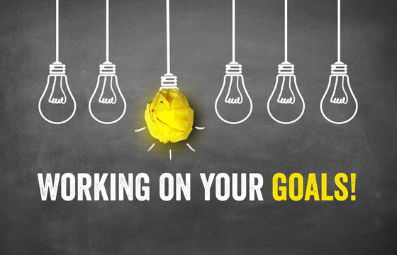 Working on your Goals!