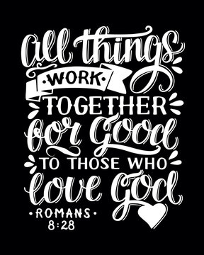 Biblical background with hand lettering All things work together for good to them that love God.