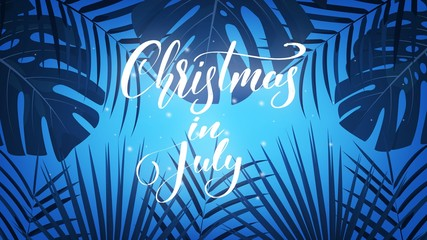 Christmas in July. Tropical background with exotic palm leaves and lettering. Summer Christmas banner