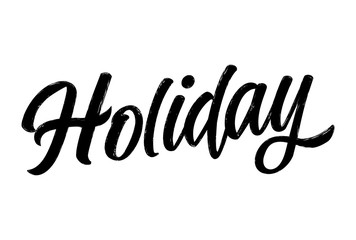 'Holiday' - Hand drawn lettering quote. Vector illustration. Good for scrap booking, posters, textiles, gifts, businnes, website, app.