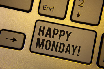 Writing note showing  Happy Monday Motivational Call. Business photos showcasing Wishing you have a good start for the week